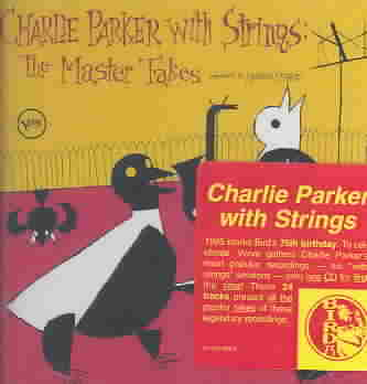 PARKER WITH STRINGS:MASTER TAKES BY PARKER,CHARLIE (CD)
