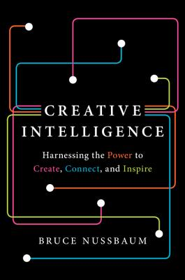 Creative Intelligence By Nussbaum, Bruce